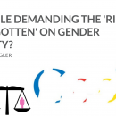 Is Google Demanding Right To Be Forgotten Gender Equality Maseena Ziegler